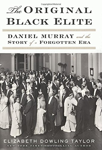 the-original-black-elite-daniel-murray-and-the-story-of-a-forgotten-era