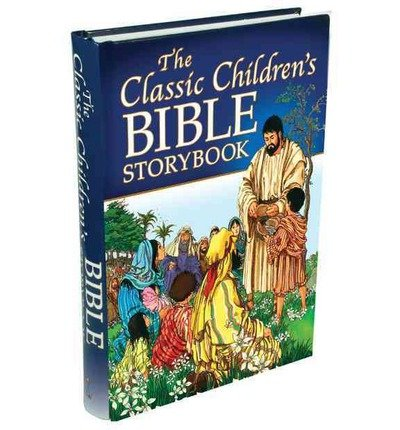 [ The Classic Children's Bible Storybook ] By Taylor, Linda ( Author ) [ 2011 ) [ Hardcover ]