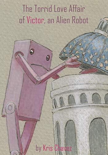 The Torrid Love Affair of Victor, An Alien Robot