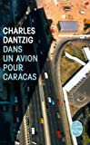 img - for Dans Un Avion Pour Caracas (Litterature & Documents) (French Edition) book / textbook / text book