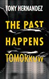 The Past Happens Tomorrow