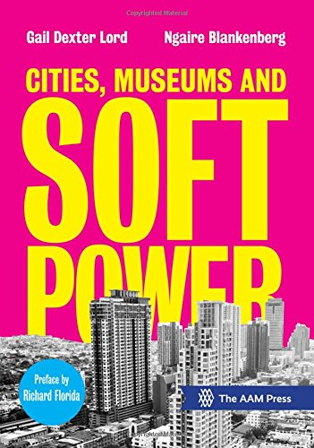 Cities, Museums and Soft Power por Gail Dexter Lord