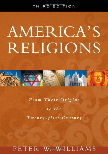 America's Religions: From Their Origins to the...