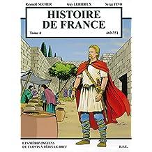 Histoire de France, Tome 4 : Les mérovingiens de Clovis à Pépin le Bref