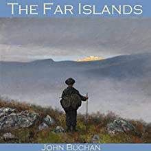 The Far Islands Audiobook by John Buchan Narrated by Cathy Dobson