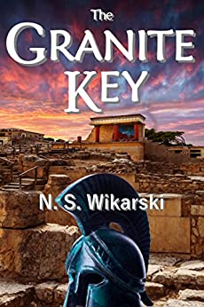 The Granite Key (Arkana Archaeology Mystery Thriller Series Book 1) by [Wikarski, N. S.]