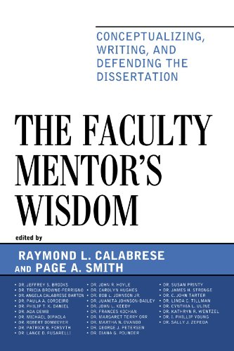 The Faculty Mentor's Wisdom: Conceptualizing, Writing, and Defending the Dissertation