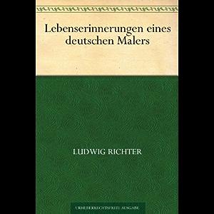 Lebenserinnerungen eines deutschen Malers (German Edition)