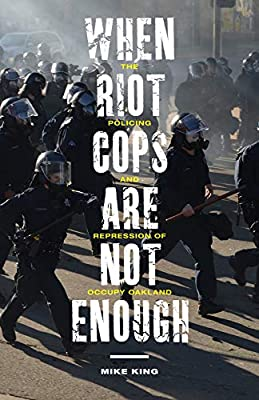 When Riot Cops Are Not Enough: The Policing and Repression ...
