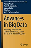 Advances in Big Data: Proceedings of the 2nd INNS Conference on Big Data