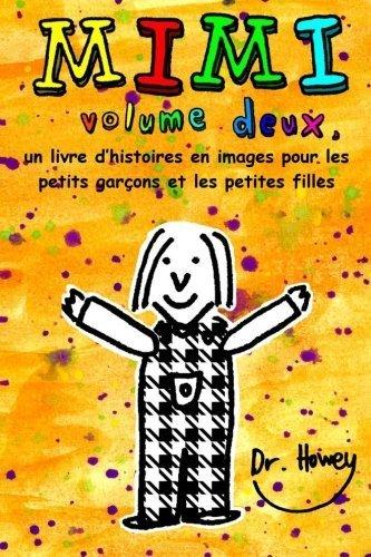 Image Lrg (Mimi volume deux, un livre d'histoires en images pour les petits garçons et les petites filles (French Edition) by Dr. Howey (2012-10-30))