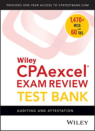 Wiley CPAexcel Exam Review 2018 Test Bank: Auditing and Attestation (1-year access)