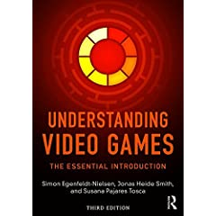 Understanding Video Games: The Essential Introduction, 3rd Edition from Routledge