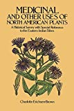img - for Medicinal and Other Uses of North American Plants: A Historical Survey with Spec book / textbook / text book