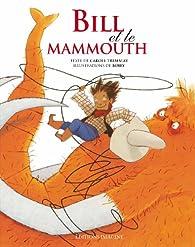 Bill et le mammouth par Carole Tremblay