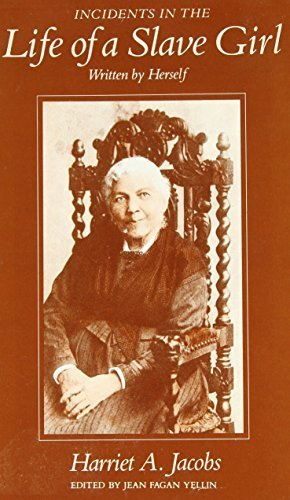 Incidents in the Life of a Slave Girl, Written by Herself by Harriet A. Jacobs (1987-05-01)
