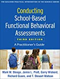 img - for Conducting School-Based Functional Behavioral Assessments, Third Edition: A Practitioner's Guide (The Guilford Practical Intervention in the Schools Series) book / textbook / text book
