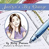 Jazlyn's Big Change, Riley Pearson, 1604812966