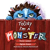 Today I'm a Monster: Book on mothers love & acceptance. Great for teaching emotions, recognizing and accepting difficult feelings as anger & sadness. Best way to say I love you to kid who misbehaved