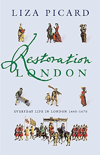 Restoration London : Everyday Life in the 1660s