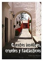 Cuentos insólitos, crueles y fantásticos (Spanish Edition)