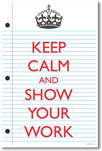 Keep Calm and Show Your Work 2 - NEW Classroom Math Poster