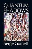 Quantum Shadows, Serge Gorneff, 1450035116
