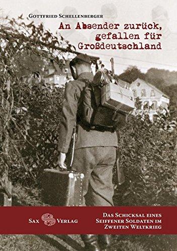 An Absender zurück, gefallen für Großdeutschland: Das Schicksal eines Seiffener Soldaten im Zweiten Weltkrieg