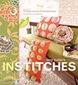 Amy Butler's in Stitches 25 Simple and Stylish Sewing Projects by McGuire, Colin ( Author ) ON Sep-29-2006, Hardback