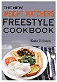 The New Weight Watchers Freestyle Cookbook: Healthy, Easy and Tasty WW Freestyle Cookbook with Smart Points, COLOR PHOTOS, Serving Size, And Nutrition Facts For Every WW Freestyle Recipe