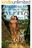 Rescued By An Alpha Part Two: A Paranormal romance, suspense adventure