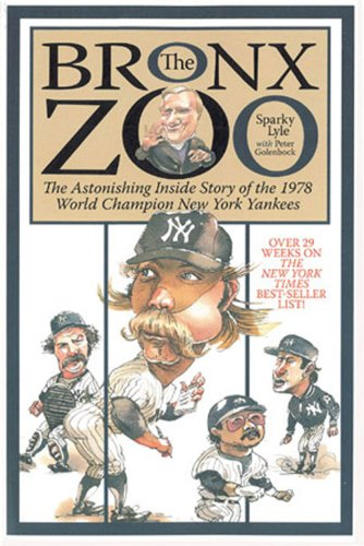 The Bronx Zoo: The Astonishing Inside Story of the 1978 World Champion New York Yankees (Stores In Bronx Ny)