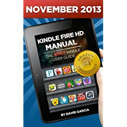 Kindle Fire HD Manual - Learn how to use your Amazon Tablet, Find new releases, Free Books, Download Youtube Videos, the Best Apps and other Fiery Hot Tips!