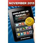 Kindle Fire HD Manual – Learn how to use your Amazon Tablet, Find new releases, Free Books, Download Youtube Videos, the Best Apps and other Fiery Hot Tips!