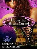 Under Her Brass Corset