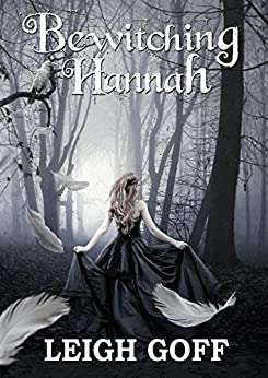 Bewitching Hannah by [Goff, Leigh]
