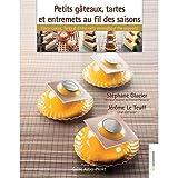 petits g?teaux tartes et entremets au fil des saisons petits g?teaux tarts entremets throughout the seasons
