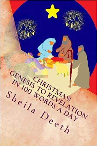 Christmas genesis to revelation in 100 words a day the bible in christmas genesis to revelation in 100 words a day the bible in 100 words a day volume 1 sheila deeth 9781478149132 amazon books m4hsunfo