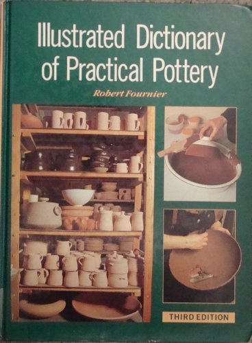 - Illustrated Dictionary of Practical Pottery