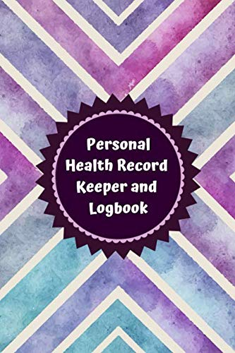 Personal Health Record Keeper and Logbook: Tracker Notebook Book Journal to Track, Record Medical History, Monitor Daily Medications and all Health Activities 6x9 with 120 pages. (Health Log Books)