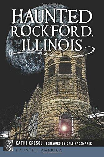 Haunted Rockford, Illinois (Haunted ()