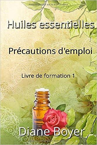 Huiles Essentielles Precautions D Emploi Livre De