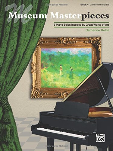 Museum Masterpieces, Bk 4: 8 Piano Solos Inspired by Great Works of Art