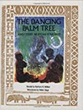 The Dancing Palm Tree, Barbara K. Walker, 0896722163