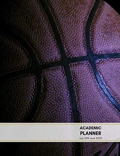 Academic planner July 2019-June 2020: Basketball Theme Monthly Calendars with Holidays, Planner Schedule Organizer July 2019-June 2020 Time Management ... friends teachers (Trendy Academic Planner)