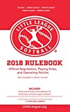 2018 Little League® Softball Official Regulations, Playing Rules, and Operating Policies:: Tournament Rules and Guidelines for All Divisions of Little League® Softball