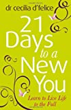 21 Days to a New You, Cecilia D'Felice, 140910303X