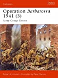 img - for Operation Barbarossa 1941 (3): Army Group Center [ OPERATION BARBAROSSA 1941 (3): ARMY GROUP CENTER BY Kirchubel, Robert ( Author ) Aug-21-2007 book / textbook / text book