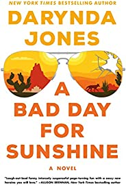 A Bad Day for Sunshine: A Novel (Sunshine Vicram Series Book 1)