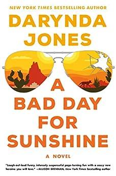 A Bad Day for Sunshine: A Novel (Sunshine Vicram Series Book 1) by [Jones, Darynda]